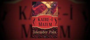 Katre-i Matem/İskender Pala